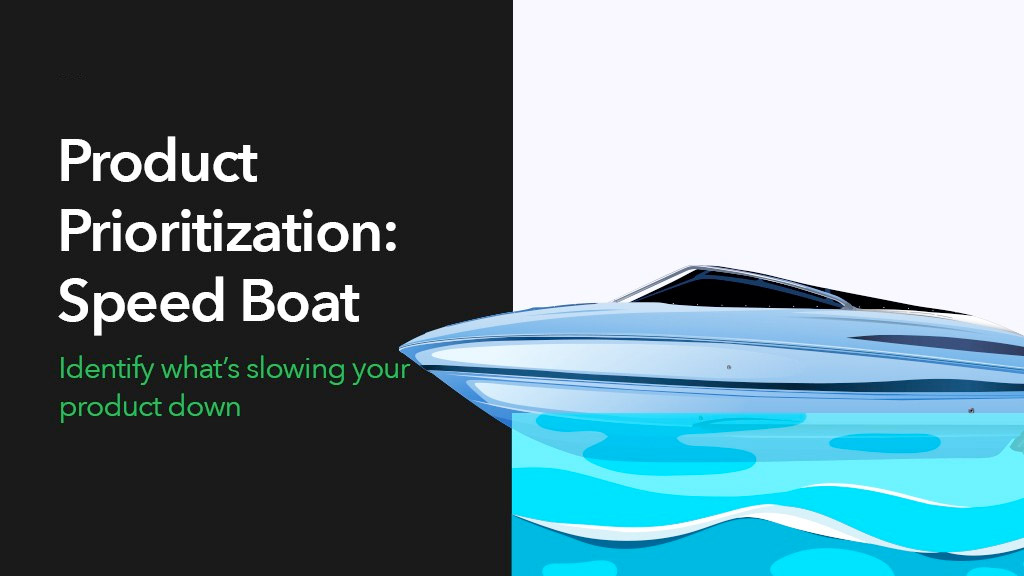 Product Prioritization - Speed Boat